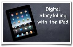 Digital Storytelling with the iPad. I liked this article about creating stories with the ipad. It is a good guide. You can find tutorials, recommendations, different articles related to the topic and ressources. Instructional Technology, Educational Technology, Instructional Strategies, Mobile Technology, Digital Technology, Multimedia, Digital Storytelling, Digital Literacy, Critical Thinking Skills