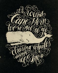 """ It's round Cape Horn we've got to go,  chasing Whales through ice and Snow"" by Jon Contino"