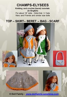 CHAMPS-ELYSEES in ENGLISH   Knitting and crochet (beret) tutorialsPDF files sent by E-mail   For about 18'' dolls : Götz-Kidz 'n' Cats Maru and Friends and similar size dolls   TOP – SKIRT– BERET – BAG - SCARF Crochet Beret, Glass Cube, France, Girl Dolls, American Girl, Friends, Creations, Knitting, Cats