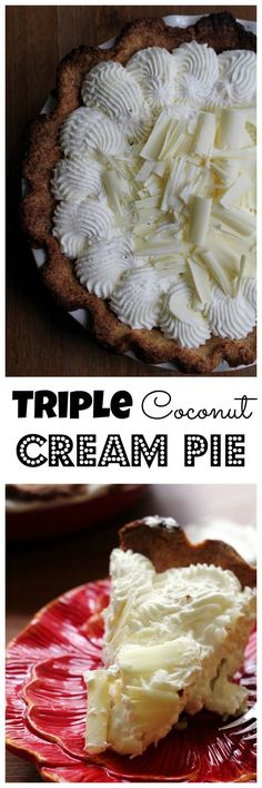 With coconut in the pastry dough and custard, this triple coconut cream pie is a coconut lover's dream!