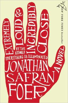 Extremely Loud Incredibly Close by Jonathan Safran Foer....my next read!