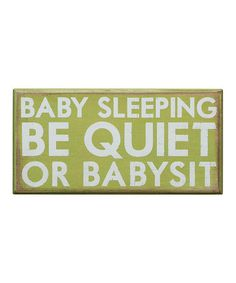 Green 'Baby Sleeping' Box Sign from Primitives by Kathy on #zulily