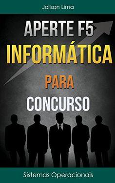Acesse agora Informatica Para Concurso (Portuguese Edition)  Acesse Mais Notícias e Novidades Sobre Concursos Públicos em Estudo para Concursos