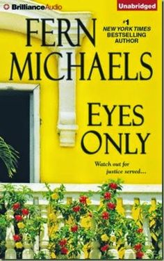 Eyes Only by Fern Michaels and narrated by Laural Merlington is a fun installment of the Sisterhood Series.