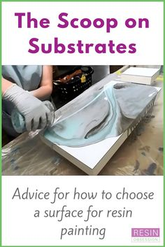 The surfaces you can use for resin painting along with reasons why or why not you would want to use them.