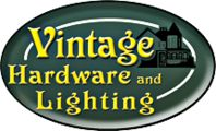 Vintage Hardware & Lighting - Home of Antique Hardware and Historic Lights