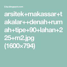 arsitek+makassar+takalar++denah+rumah+tipe+90+lahan+225+m2.jpg (1600×794)