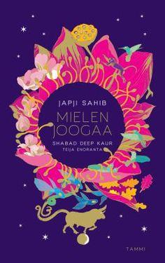 Japji Sahib. Mielen joogaa - Teija Enoranta - #japjisahib #mielenjoogaa #kirja #jooga #joogaamielelle #joogaa