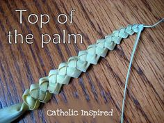 "A few ways to braid a palm on Passion Sunday.  Plus a ""How to video""... Ways to store the fresh palms till you can braid them....   