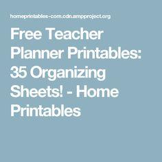Free Teacher Planner Printables: 35 Organizing Sheets! - Home Printables