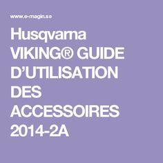 Husqvarna VIKING® GUIDE D'UTILISATION DES ACCESSOIRES 2014-2A