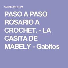 PASO A PASO ROSARIO A CROCHET. - LA CASITA DE MABELY - Gabitos