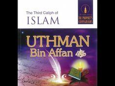 A Short Biography of Hazrat Usman Ghani (R.A) 2016| Uthman Ibn Affan RA  . https://www.youtube.com/watch?v=EdXRFjp_VtA