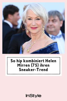 Bei ihrer Ankunft zu den Filmfestspielen in Cannes, setzt die 75-Jährige Schauspielerin Helen Mirren auf diesen lässigen Sneaker-Trend. #instyle #instylegermany #sneaker #trend #kombi Helen Mirren, Sneaker Trend, Cannes, Sneakers, Fashion, Sneaker Trends, British Actors, New Fashion Trends, New Looks