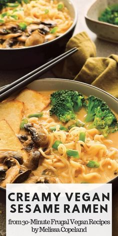 Creamy Vegan Sesame Ramen Recipe from 30 Minute Frugal Vegan Recipe by Melissa Copeland! This is by far my favorite broth for ramen. While the majority of vegan ramen recipes rely on miso pastet o mak Vegan Dinner Recipes, Vegan Dinners, Vegetarian Recipes, Healthy Recipes, Vegetarian Ramen, Vegan Recipes Japanese, Vegetarian Appetizers, Easy Recipes, Cookbook Recipes