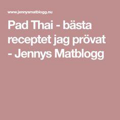 Pad Thai - bästa receptet jag prövat - Jennys Matblogg