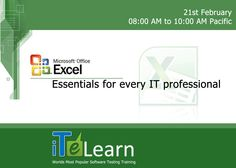 High quality and advanced #MicrosoftExcel Free 2 hour #webinar on 21st Feb from 08.00AM-10.00AM Pacific. Any person related to IT should know important and easy features of MS Excel. With the passion to deliver the right knowledge, #ITeLearn is conducting this best MS Excel #training session that covers Formatting in Excel, Sorting records in Excel, Creating  filters in Excel and much more. Register to join this event. http://www.itelearn.com/events/ms-excel/