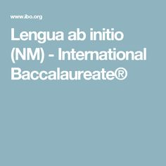 Lengua ab initio (NM) - International Baccalaureate®