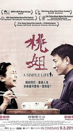 Directed by Ann Hui.  With Andy Lau, Deannie Yip, Hailu Qin, Fuli Wang. After suffering a stroke, an altruistic maid announces that she wants to quit her job and move into an old people's home. (Source: IMDB.com)  A sweet, sweet story that also provides an interesting glimpse of Hong Kong culture and its Westernized aspects, including Anglo first names of many characters.