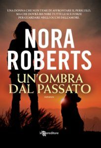 Un'ombra dal passato - Nora Roberts