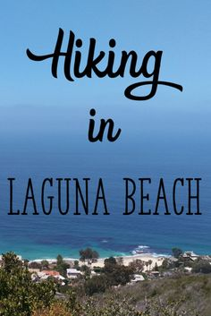 Hiking in Laguna Beach - Mandy Living Life