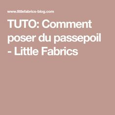 TUTO: Comment poser du passepoil - Little Fabrics