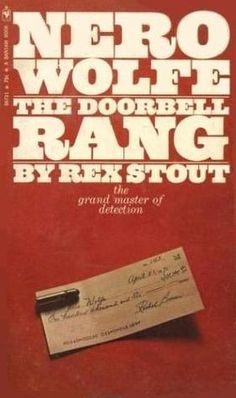 The Doorbell Rang Nero Wolfe Bk 40, Rex Stout. (Paperback 0553114093) In the top five of Wolfe books.