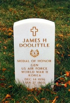 "James H. Doolittle - Led the first US air raid on the Japanese home islands in World War II by flying bombers off the deck of a US aircraft carrier, his team of specially trained men was known as ""Doolittle's Raiders"" Buried at Arlington National Cemetery Doolittle Raid, Medal Of Honor Recipients, Historia Universal, Famous Graves, Air Raid, National Cemetery, American Soldiers, Aircraft Carrier, Military History"