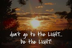 don't go to the LIGHT... be the LIGHT! Special Pictures, Pictures Images, Celestial, Lighting, Memes, Sunsets, Movie Posters, Outdoor, Art
