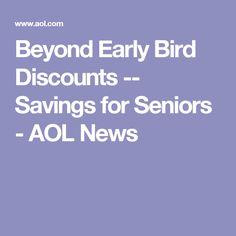 Beyond Early Bird Discounts -- Savings for Seniors - AOL News