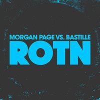 "Morgan Page vs Bastille - ""ROTN"" by morganpage on SoundCloud"