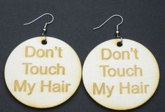 Don't Touch My Hair Wood Earrings by fnggrant on Etsy