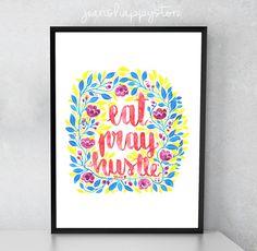 Items similar to Eat Pray Hustle - Various Dimensions - ART PRINT ; Hand Painted on Etsy Watercolors, Watercolor Paintings, Letter Art, Handmade Shop, Art Market, Watercolor Illustration, Hustle, Card Stock, Pray
