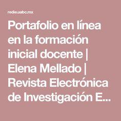 Portafolio en línea en la formación inicial docente   Elena Mellado   Revista Electrónica de Investigación Educativa