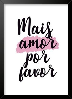 Quadro e poster Mais amor por favor - Quadrorama Tumblr Wallpaper, Wallpaper Quotes, Mood Boards, Instagram Feed, Poster, Lettering, Inspiration, Google, Design