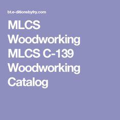 MLCS Woodworking MLCS C-139 Woodworking Catalog