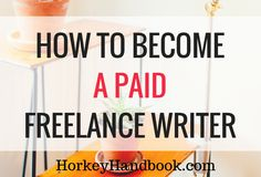 How to Become a Paid Freelance Writer and Make Money from Blogging
