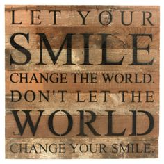 Let Your Smile Change The World... Reclaimed Repurposed Wood Wall Decor Art - 14-in