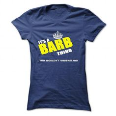 Name BARB, Its a BARB thing you wouldn;t understand, BARB love,BARB funny tshirt, keep calm and let BARB hand it T-Shirts