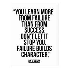 Powerful Quote On Failure, Success and Character Postcard , Work Quotes, Wisdom Quotes, Quotes To Live By, Life Quotes, Work Encouragement Quotes, Class Quotes, Life Memes, Team Motivational Quotes, Leadership Quotes