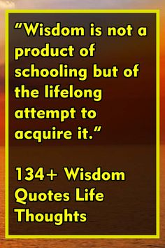 """Wisdom is not a product of schooling but of the lifelong attempt to acquire it. For more Wisdom Quotes Life Thoughts, please visit our homepage. Get Free Music, Anne Sexton, Happy Life Quotes, Life Thoughts, Albert Einstein, Good Advice, Wisdom Quotes, Motivational Quotes, Learning"
