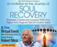 Robert Moss An Invitation to the Journey of Soul Recovery: Shamanic Practices to Connect With Your Higher Self, Magical Child & Creative Spirit