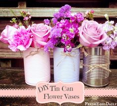 Easy DIY Tin Can Flower Vases - Cans are the New Mason Jars - on Fresh Eggs Daily at http://www.fresh-eggs-daily.com/2014/02/cans-are-new-mason-jars-aka-easydiy-tin.html