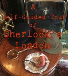 A tour of the top Sherlock Holmes locations in London, arranged that you can just take one line to all the spots!