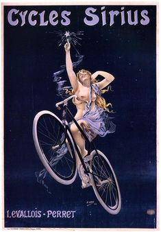 """Cycles Sirius, poster by Henri Gray, 1899. - Come fly with me on a bike Sirius. - Board """"Beauty-Bikes and Girls"""". -"""