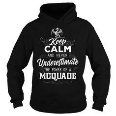 MCQUADE Keep Calm And Nerver Undererestimate The Power of a MCQUADE