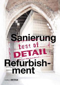 Sanierung = Refurbishment / [redaktion = editors, Christian Schittich ... et al.].-- München : Detail, cop. 2015.