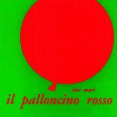 DA 2 ANNI - Il palloncino rosso: Il racconto delle avventure di un palloncino rosso che pagina dopo pagina si trasforma in una mela, in una farfalla, in un fiore, in un ombrello in un infinito susseguirsi di sorprese. Un libro che ha rivoluzionato la letteratura per l'infanzia italiana. - Silent book - Babalibri
