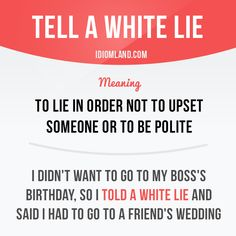 How often do you tell a white lie?  #idiom #idioms #slang #english #saying #sayings #phrase #phrases #expression #expressions #learnenglish #studyenglish #language #vocabulary #efl #esl #tesl #tefl #toefl #ielts #whitelie