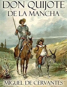 Don Quijote de la Mancha es una novela escrita por el español Miguel de Cervantes Saavedra. Publicada su primera parte con el título de El ingenioso hidalgo